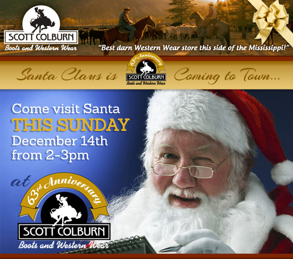 Visit Santa Claus at Scott Colburn Boots & Western Wear this Sunday!